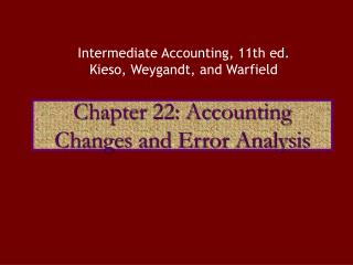 Chapter 22: Accounting Changes and Error Analysis