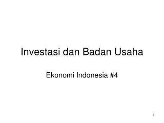 Investasi dan Badan Usaha