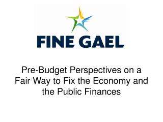 Pre-Budget Perspectives on a Fair Way to Fix the Economy and the Public Finances