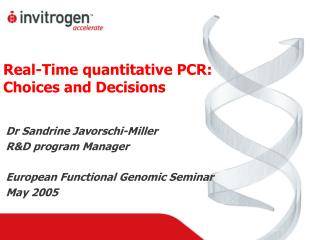 Real-Time quantitative PCR: Choices and Decisions