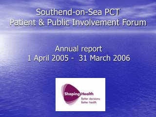 Southend-on-Sea PCT Patient  Public Involvement Forum