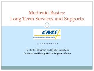 Medicaid Basics:  Long Term Services and Supports