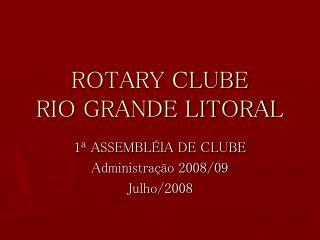 ROTARY CLUBE  RIO GRANDE LITORAL