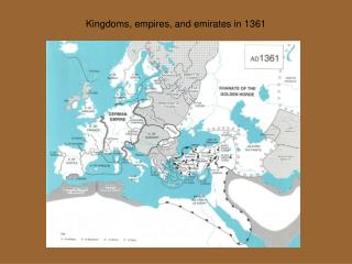 Kingdoms, empires, and emirates in 1361