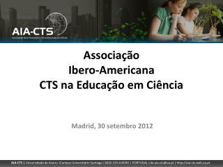 Associa��o  Ibero-Americana  CTS na Educa��o em Ci�ncia