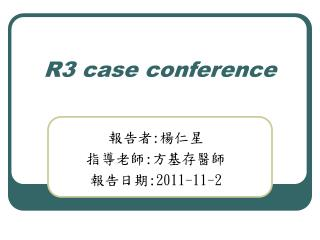 R3 case conference