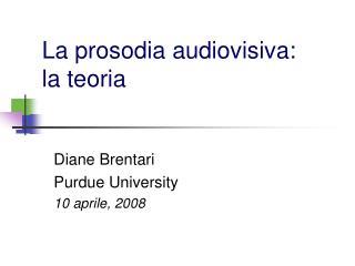 La prosodia audiovisiva:  la teoria