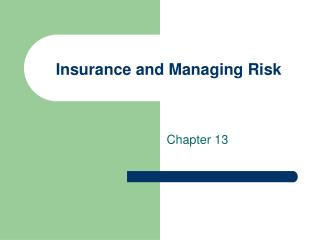 Insurance and Managing Risk