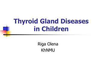 Thyroid Gland Diseases in Children