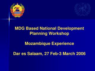 MDG Based National Development Planning Workshop Mozambique Experience