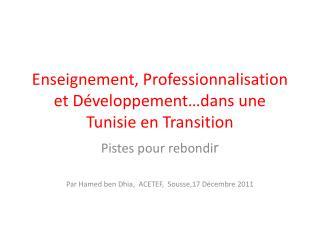 Enseignement, Professionnalisation et Développement…dans une Tunisie en Transition