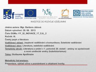 Jméno  autora : Mgr. Barbora  Jášová Datum  vytvoření : 20. 08.  2013