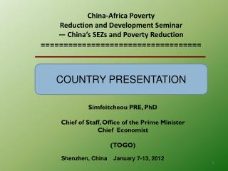 Simfeitcheou PRE, PhD Chief of Staff, Office of the Prime Minister Chief  Economist (TOGO)
