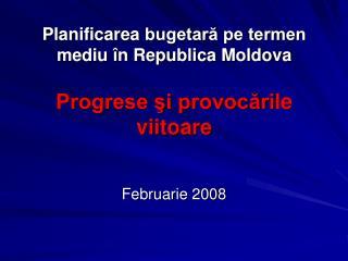 Planificare a  bugetară pe termen mediu în Republica Moldova Progrese şi provocări le  viitoare