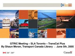 GTRIC Meeting – SLA Toronto – TransCat Plus
