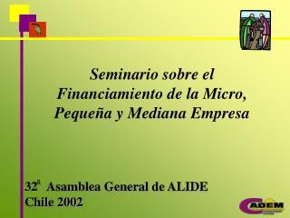 Seminario sobre el Financiamiento de la Micro, Pequeña y Mediana Empresa