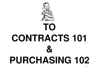 TO CONTRACTS 101 & PURCHASING 102