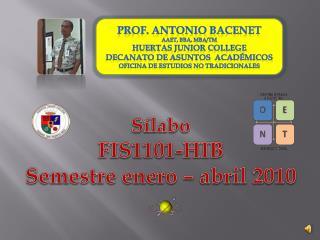 Prof. Antonio  Bacenet AAET, BBA, MBA/TM Huertas  Junior College Decanato  de  Asuntos Académicos