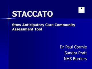 STACCATO Stow Anticipatory Care Community Assessment Tool