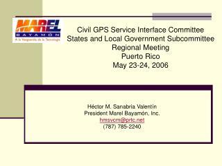 Héctor M. Sanabria Valentín President Marel Bayamón, Inc. hmsvcm@prtc (787) 785-2240
