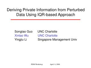 Deriving Private Information from Perturbed Data Using IQR-based Approach