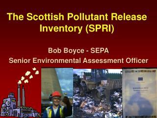The Scottish Pollutant Release Inventory (SPRI)