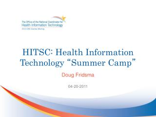 "HITSC: Health Information Technology  "" Summer Camp """