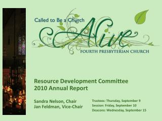 Resource Development Committee 2010 Annual Report  Sandra Nelson, Chair Jan Feldman, Vice-Chair