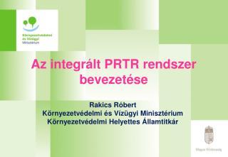 Az integrált PRTR rendszer bevezetése