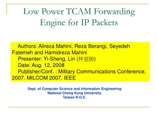 Low Power TCAM Forwarding Engine for IP Packets
