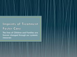 Imprints of Treatment Foster Care