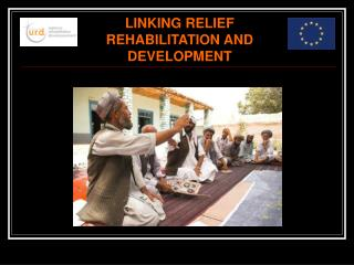 LINKING RELIEF REHABILITATION AND DEVELOPMENT