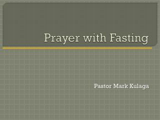 Prayer with Fasting