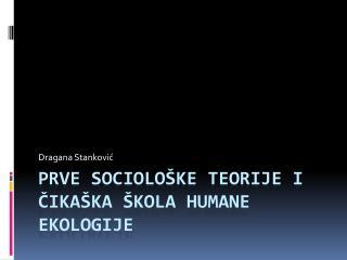 Prve sociolo ške teorije i čikaška škola humane ekologije