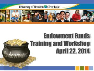 Endowment Funds  Training and Workshop April 22, 2014