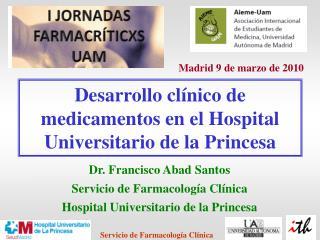 Desarrollo cl�nico de medicamentos en el Hospital Universitario de la Princesa