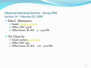 Advanced Operating Systems - Spring 2009 Lecture 14 � February 25, 2009