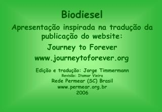 Apresenta  o inspirada na tradu  o da publica  o do website:  Journey to Forever