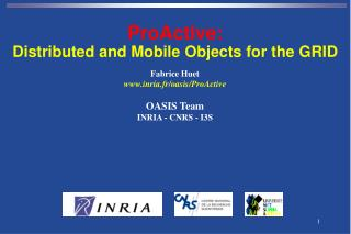 Fabrice Huet inria.fr/oasis/ProActive OASIS Team INRIA - CNRS - I3S