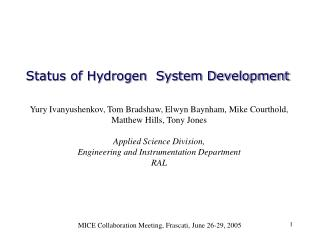 Status of Hydrogen  System Development