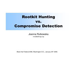 Rootkit Hunting vs. Compromise Detection