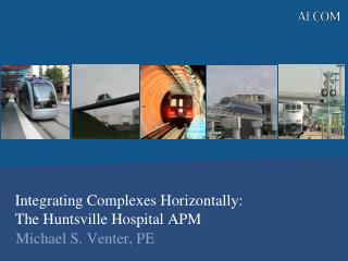 Integrating Complexes Horizontally:  The Huntsville Hospital APM