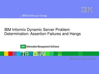 IBM Informix Dynamic Server Problem Determination: Assertion Failures and Hangs