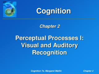 Perceptual Processes I:  Visual and Auditory Recognition