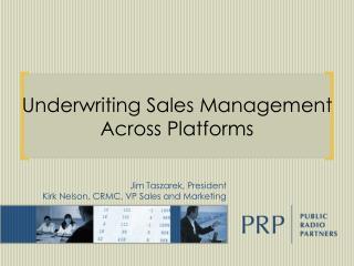 Underwriting Sales Management  Across Platforms