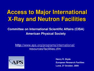 Access to Major International X-Ray and Neutron Facilities