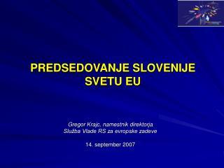 PREDSEDOVANJE SLOVENIJE SVETU EU