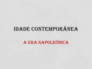 IDADE CONTEMPORÂNEA