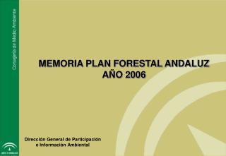 MEMORIA PLAN FORESTAL ANDALUZ AÑO 2006
