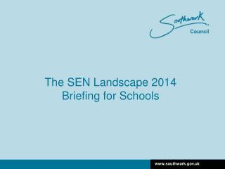 The SEN Landscape 2014 Briefing for Schools